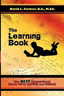 The learning book : the best homeschool study tips, tricks and skills