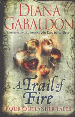 A trail of fire : four outlander tales