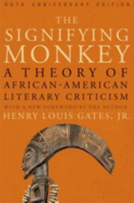 The Signifying Monkey : A Theory of African American Literary Criticism.