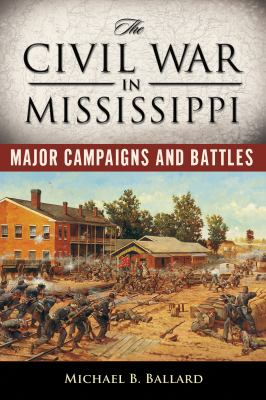 The Civil War in Mississippi : major campaigns and battles