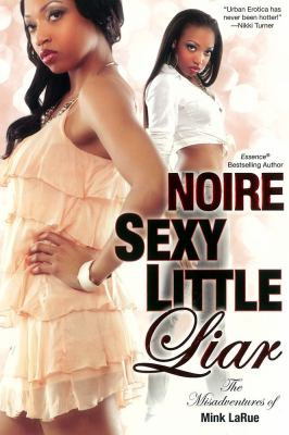 Sexy little liar : the misadventures of Mink LaRue