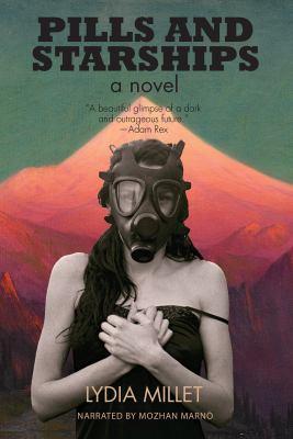 Pills and starships : a novel