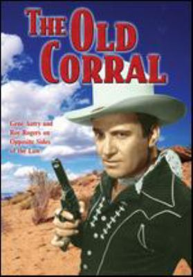 The old corral / Producer, Nat Levine ; directer, Joseph Kane ; screenplay, Sherman Lowe and Joseph Poland.