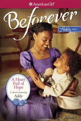A heart full of hope : an Addy classic. Volume 2