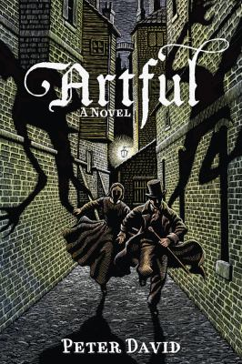 Artful : being the heretofore secret history of that unique individual the Artful Dodger, hunter of  vampyres (amongst other things)