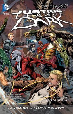 Justice League Dark. Volume 4, Rebirth of evil