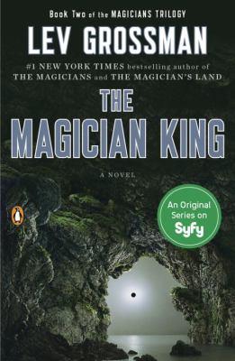 The magician king : a novel