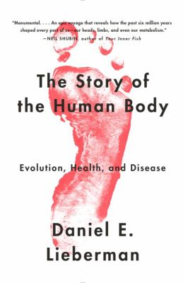 The story of the human body : evolution, health, and disease