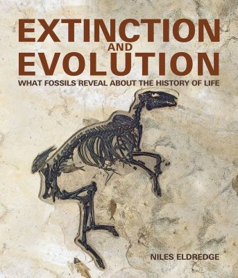 Extinction and Evolution : What Fossils Reveal about the History of Life