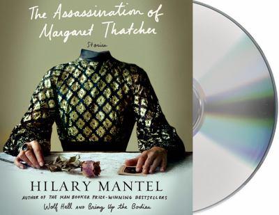 The assassination of Margaret Thatcher : stories
