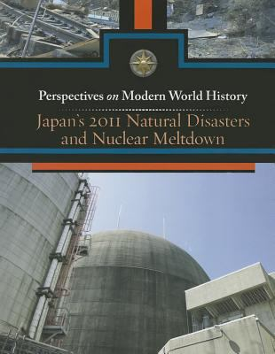 Japan's 2011 natural disasters and nuclear meltdown / Myra Immell, book editor.