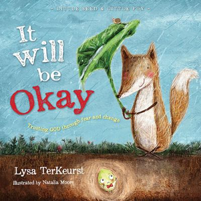 It will be okay : trusting God through fear and change
