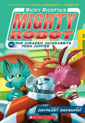 Ricky Ricotta's mighty robot vs. the Jurassic jackrabbits from Jupiter.