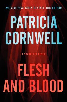 Flesh and blood : a Scarpetta novel