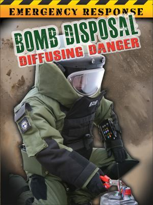 Bomb disposal : diffusing danger