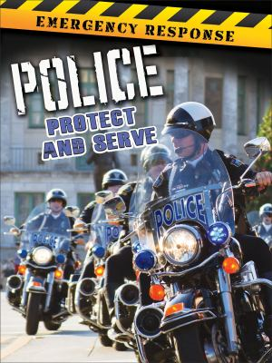 Police : protect and serve