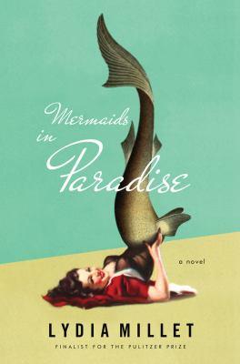 Mermaids in paradise : a novel