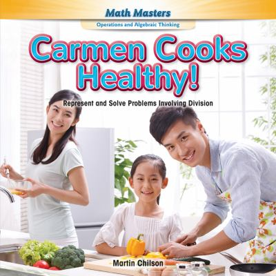 Carmen cooks healthy! : represent and solve problems involving division