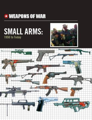 Small arms : 1950 to today