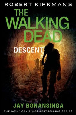 Robert Kirkman's The Walking Dead : Descent