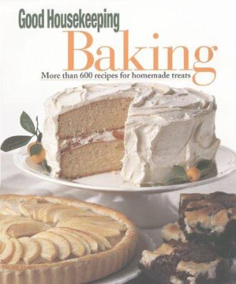 Baking : more than 600 recipes for homemade treats.