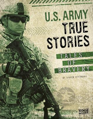 U.S. Army true stories : tales of bravery