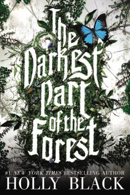 The darkest part of the forest / by Holly Black.