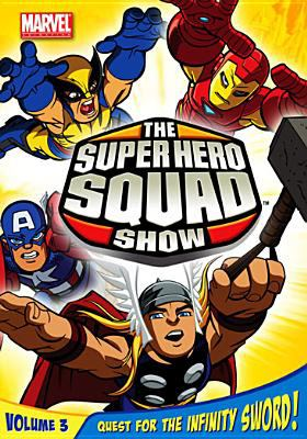 The super hero squad show. Volume 3, Quest for the infinity sword