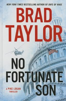 No fortunate son : a Pike Logan thriller