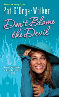 Don't blame the devil / Pat G'Orge-Walker.