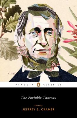 The portable Thoreau / Henry David Thoreau ; edited with an introduction by Jeffrey S. Cramer.