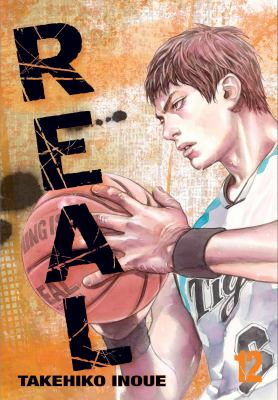 Real. 12 / [story and art by] Takehiko Inoue ; [translation, John Werry ; touch-up & lettering, Steve Dutro].