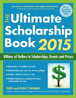 The ultimate scholarship book 2015 : billions of dollars in scholarships, grants and prizes