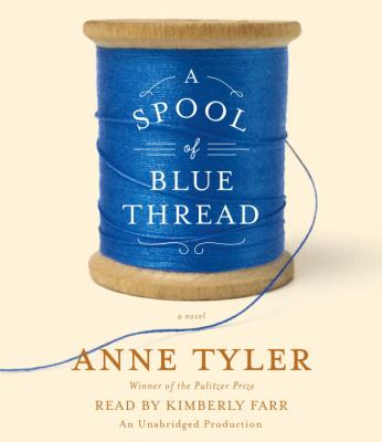 A spool of blue thread : a novel