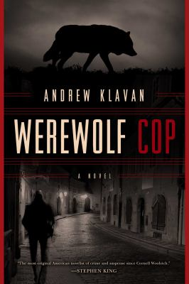 Werewolf cop : a novel