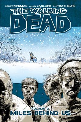 The walking dead. Volume 2, Miles behind us