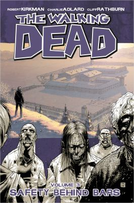 The walking dead. Volume 3, Safety behind bars