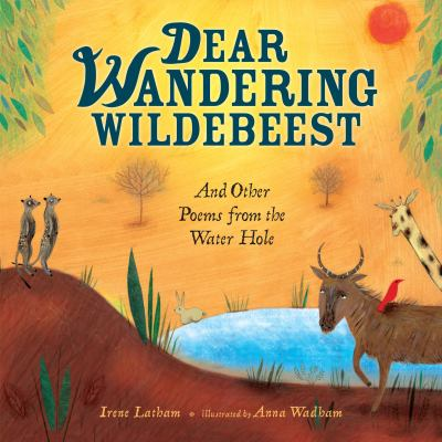 Dear Wandering Wildebeest : and other poems from the Water Hole