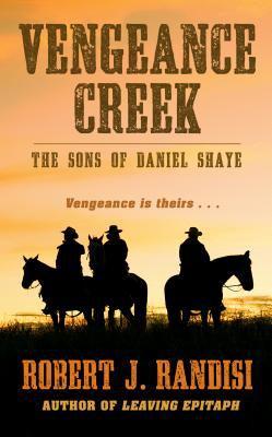 Vengeance Creek : the sons of Daniel Shaye