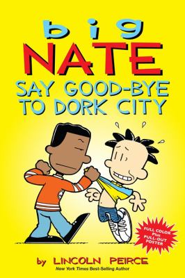 Big Nate : say good-bye to Dork City