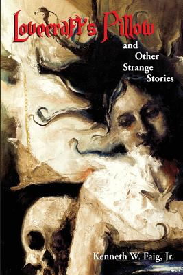 Lovecraft's pillow and other strange stories.