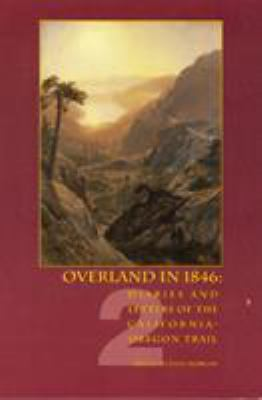 Overland in 1846 : diaries and letters of the California-Oregon Trail
