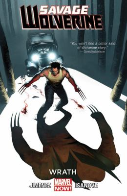 Savage Wolverine. Vol. 3, Wrath