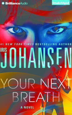 Your next breath : a novel / Iris Johansen.