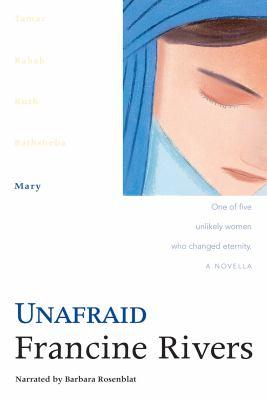 Unafraid : Mary / Francine Rivers.