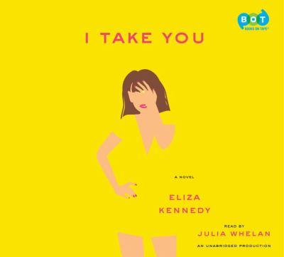 I take you : a novel