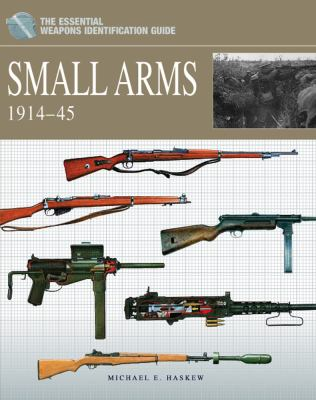 The weapons identification guide : small arms 1914-45