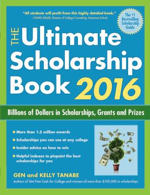 The ultimate scholarship book 2016 : billions of dollars in scholarships, grants and prizes