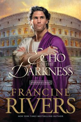 An echo in the darkness / Francine Rivers.