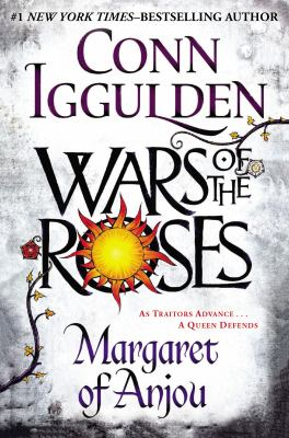 Wars of the Roses : Margaret of Anjou